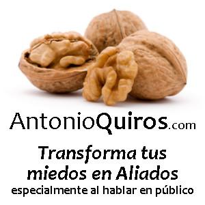 AntonioQuiros.com | Transforma tu miedo en Aliado, especialmente al hablar en público.